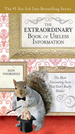 The Extraordinary Book of Useless Information by Don Voorhees