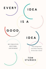 Every Idea Is a Good Idea