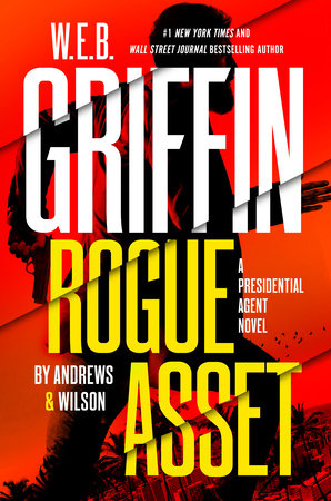 W. E. B. Griffin Rogue Asset by Andrews & Wilson by Brian Andrews and Jeffrey Wilson