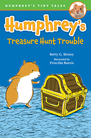 Humphrey's Treasure Hunt Trouble by Betty G. Birney; Illustrated by Priscilla Burris