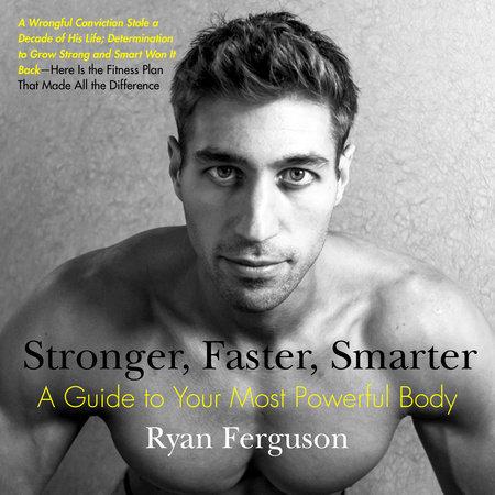 Stronger, Faster, Smarter by Ryan Ferguson