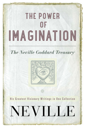 The Power of Imagination by Neville