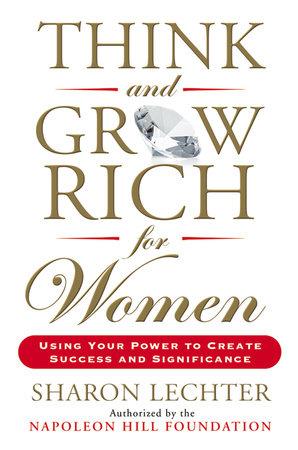 Think and Grow Rich for Women by Sharon Lechter