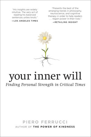 Your Inner Will by Piero Ferrucci