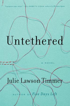 Untethered by Julie Lawson Timmer