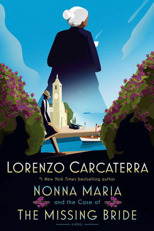 Nonna Maria and the Case of the Missing Bride by Lorenzo Carcaterra