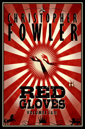 Red Gloves, Volumes I & II by Christopher Fowler