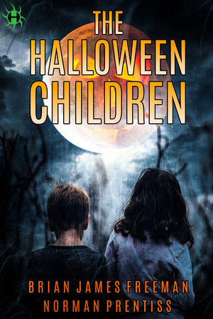 The Halloween Children by Brian James Freeman and Norman Prentiss