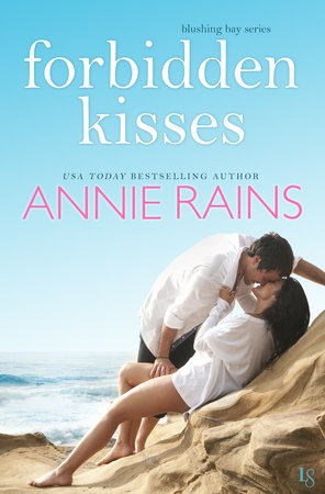 Forbidden Kisses by Annie Rains