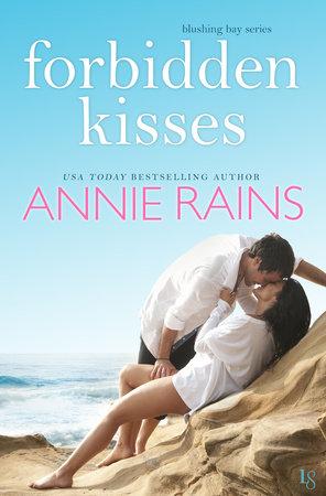 Forbidden Kisses by Annie Rains