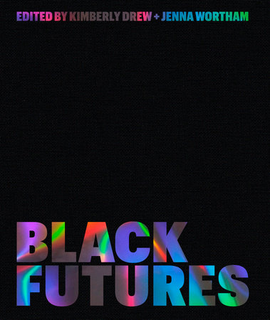 Black Futures by Kimberly Drew, Jenna Wortham