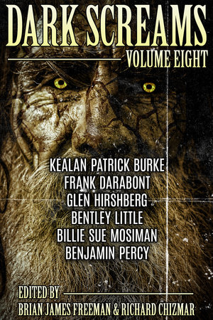 Dark Screams: Volume Eight by Kealan Patrick Burke, Frank Darabont and Bentley Little