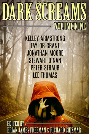 Dark Screams: Volume Nine by Edited by Brian James Freeman and Richard Chizmar