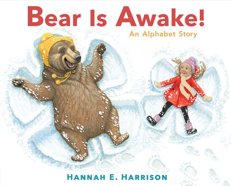 Bear Is Awake! by Hannah E. Harrison