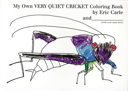 My Own Very Quiet Cricket Coloring Book by Eric Carle