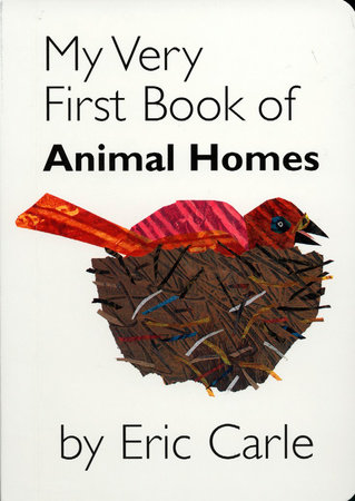 My Very First Book of Animal Homes by Eric Carle