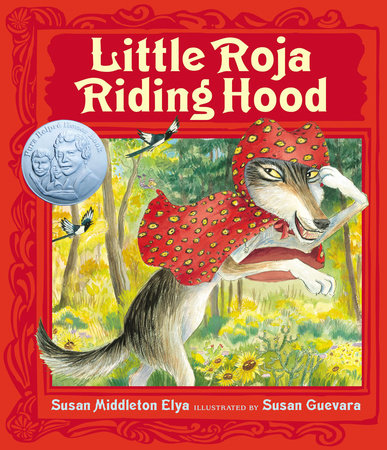 Little Roja Riding Hood by Susan Middleton Elya