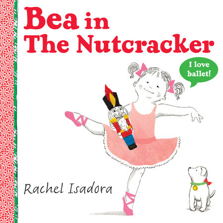 Bea in the Nutcracker by Rachel Isadora