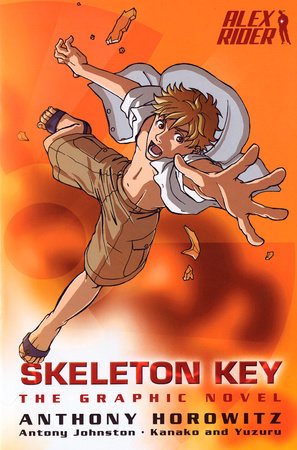 Skeleton Key: the Graphic Novel by Anthony Horowitz