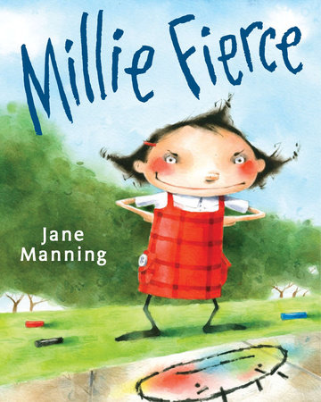 Millie Fierce by Jane Manning; Illustrated by Jane Manning