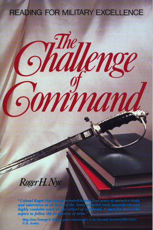 Challenge of Command by Roger H. Nye
