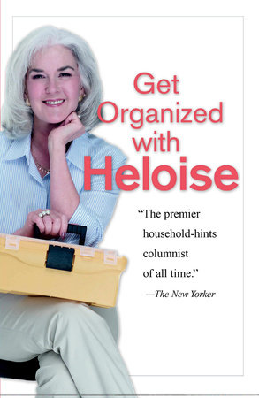 Get Organized with Heloise by Heloise