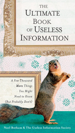 The Ultimate Book of Useless Information by Noel Botham