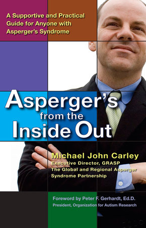 Asperger's From the Inside Out by Michael John Carley