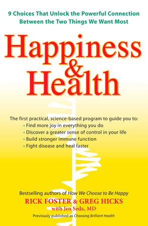 Happiness & Health by Rick Foster, Greg Hicks and Jen Seda M.D.
