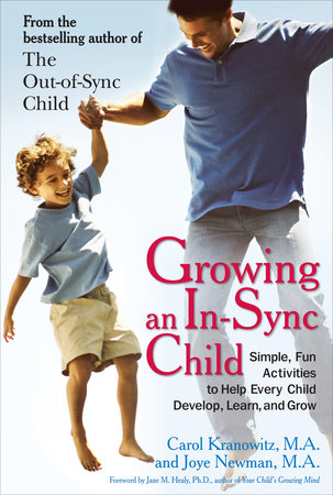 Growing an In-Sync Child by Carol Kranowitz and Joye Newman
