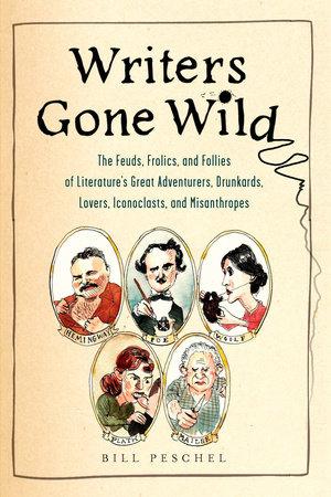 Writers Gone Wild by Bill Peschel