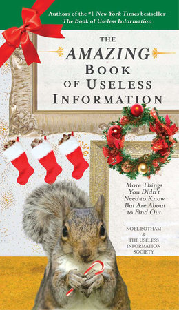 The Amazing Book of Useless Information (Holiday Edition) by Noel Botham