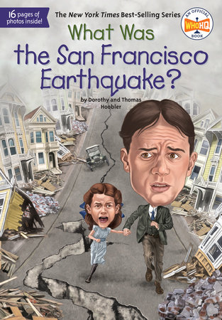 What Was the San Francisco Earthquake? by Dorothy Hoobler, Thomas Hoobler and Who HQ