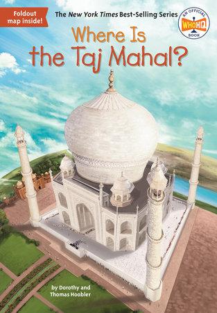 Where Is the Taj Mahal? by Dorothy Hoobler, Thomas Hoobler and Who HQ