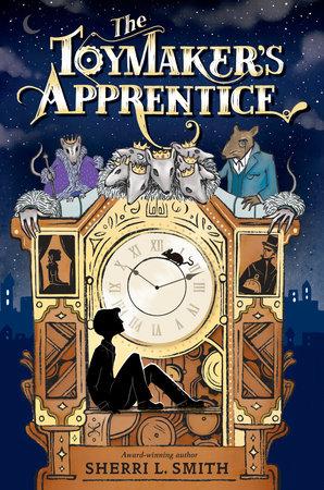 The Toymaker's Apprentice by Sherri L. Smith