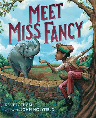 Meet Miss Fancy by Irene Latham
