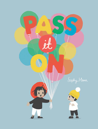 Pass It On by Sophy Henn