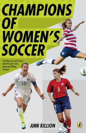 Champions of Women's Soccer by Ann Killion