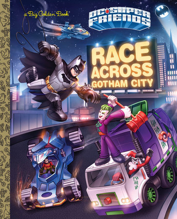 Race Across Gotham City (DC Super Friends) by Steve Foxe