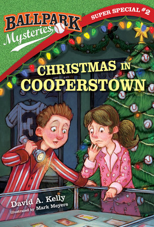 Ballpark Mysteries Super Special #2: Christmas in Cooperstown by David A. Kelly