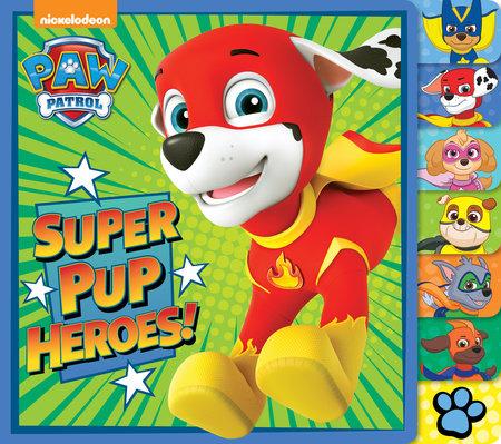 Super Pup Heroes! (PAW Patrol) by Random House