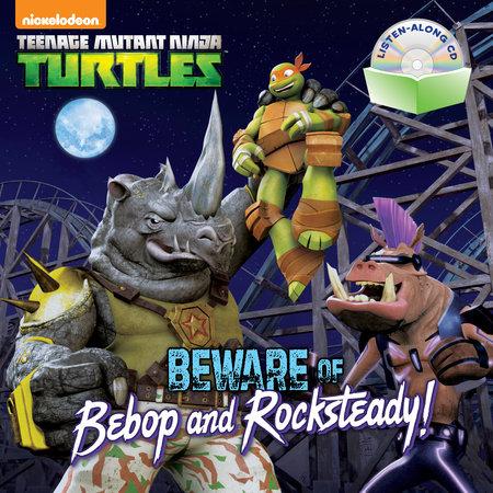 Beware of Bebop and Rocksteady! (Teenage Mutant Ninja Turtles) by Random House