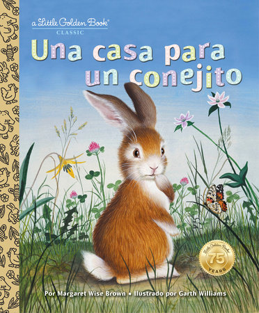 Una casa para un conejito (Home for a Bunny Spanish Edition) by Margaret Wise Brown