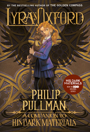His Dark Materials: Lyra's Oxford by Philip Pullman