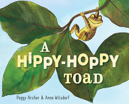 A Hippy-Hoppy Toad by Peggy Archer