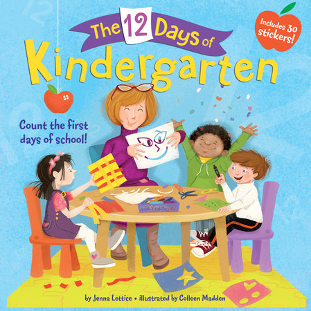 The 12 Days of Kindergarten by Jenna Lettice;illustrated by Colleen Madden