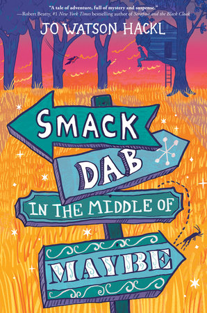 Smack Dab in the Middle of Maybe by Jo Watson Hackl