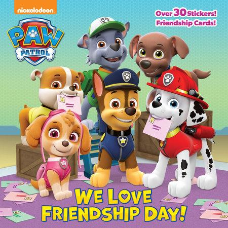We Love Friendship Day! (PAW Patrol) by Random House