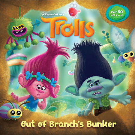 Out of Branch's Bunker (DreamWorks Trolls) by Random House