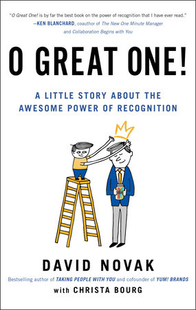 O Great One! by David Novak and Christa Bourg
